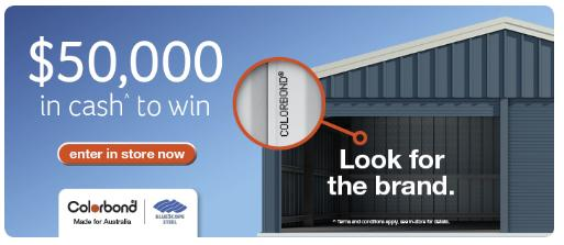 $50,000 cash to win bluescope colorbond materials